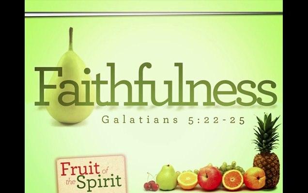 The Fruit Of Faithfulness