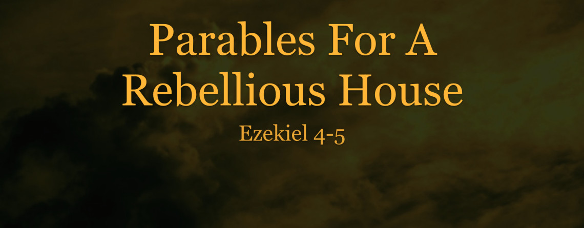 Parables For A Rebellious House